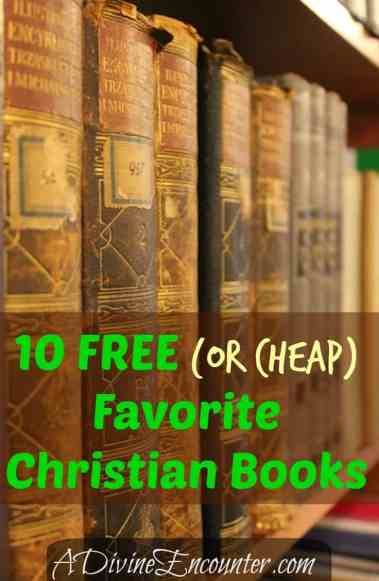 Excellent round-up of 10 Christian books, most of which are FREE Christian classics. (Psalm 49:3) https://adivineencounter.com/10-free-christian-classics