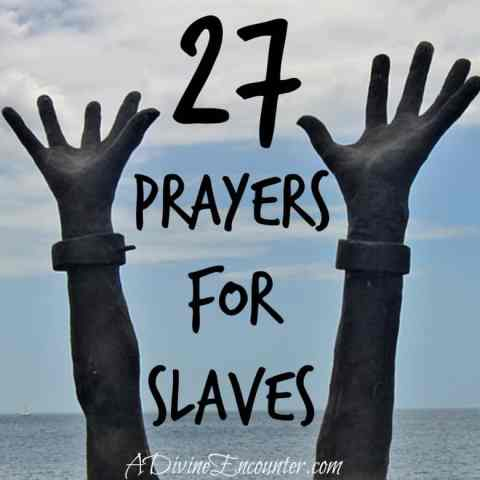 Informative and inspiring post listing 27 prayers for slaves, straight from the Bible. (John 10:10) https://adivineencounter.com/learn-love-lift-in-prayer-27-prayers-for-slaves