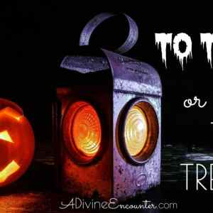 Halloween and Christianity: To Treat or Not To Treat?
