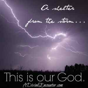 Learn…Love…Lift in Prayer: A Shelter From the Storm