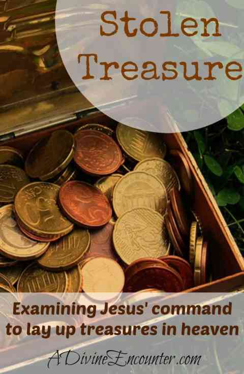 What does it mean to store up treasures in heaven? Thoughtful post examines a historical example of stolen treasure in light of Jesus' teachings. (Matthew 6:19-20) https://adivineencounter.com/stolen-treasure