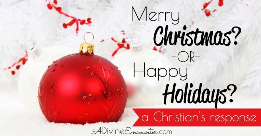 Christian's Response to Happy Holidays