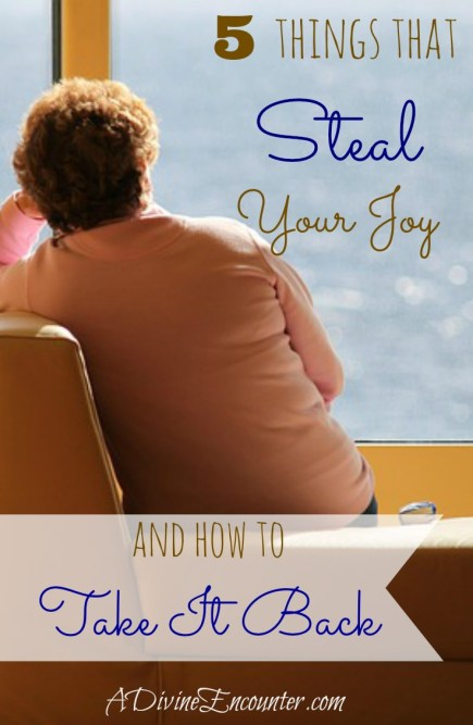 Five Joy Stealers and How to Overcome Them (A Divine Encounter)