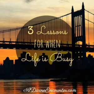 When Life is Busy