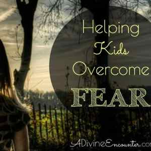 Helping Your Child Cope With Fear