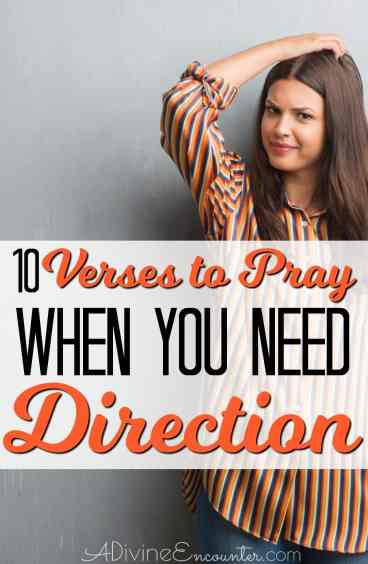 Here are 10 verses to pray for direction in your life.