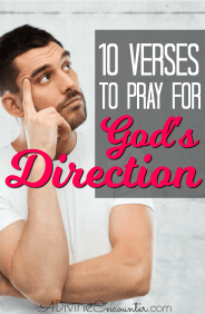This post contains 10 verses to pray for God's direction.
