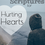 10 Scriptures for Heartbreak