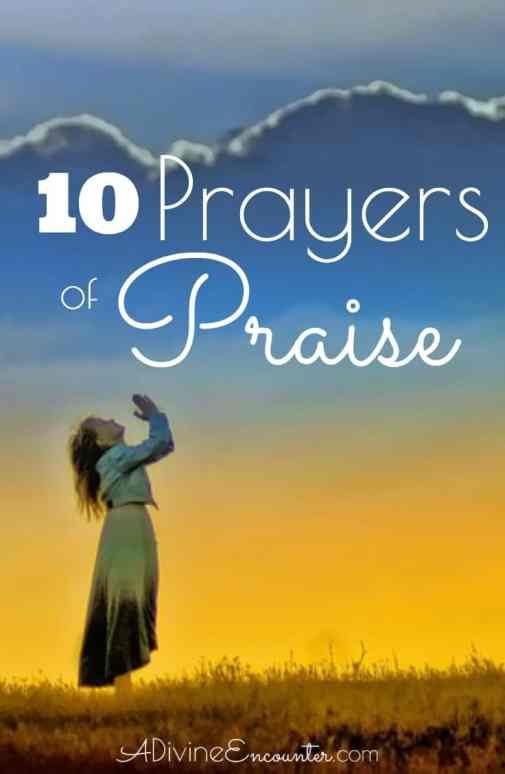 Inspiring post shares ten prayers of praise to God. This post will help you align your heart toward praise.