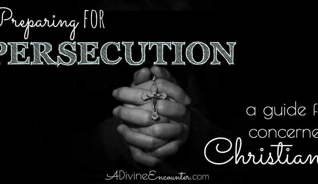 Preparing for Persecution