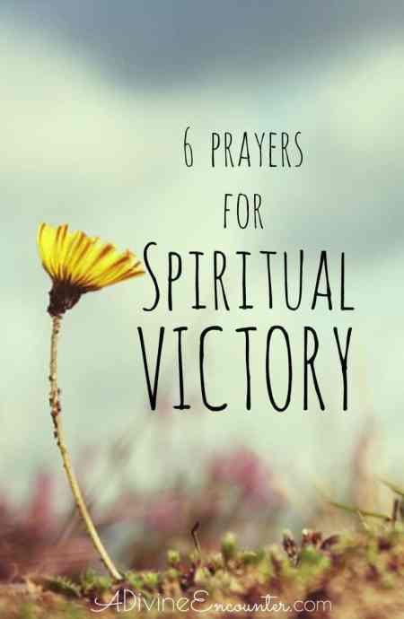 Offering to God a prayer for victory is a powerful part of Christian life. Here are 6 biblical prayers for victory.