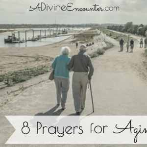 Praying the Scriptures: Prayers for Aging Parents