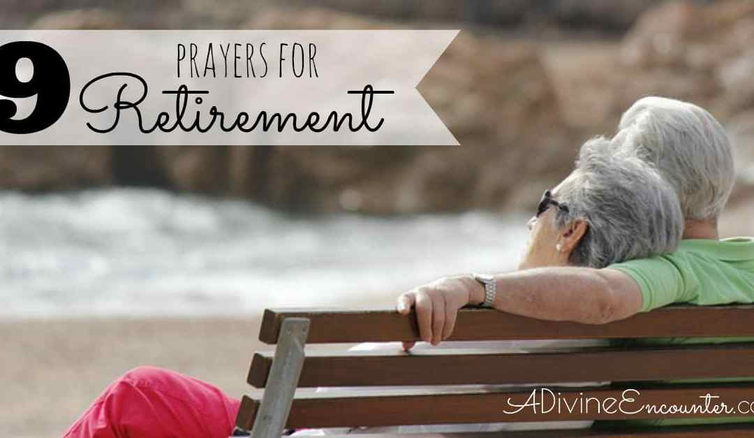 Praying the Scriptures: Prayers for Retirement