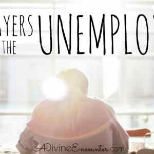 Praying the Scriptures: Prayers for the Unemployed