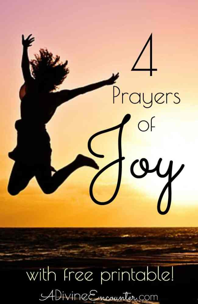 Is your heart overflowing with joy? Offer these 4 prayers of joy to the Lord. Includes free printable!