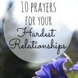 Prayers for Hard Relationships