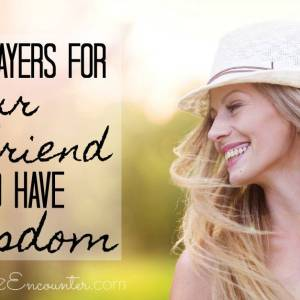 Prayers That Your Friend Would Have Wisdom