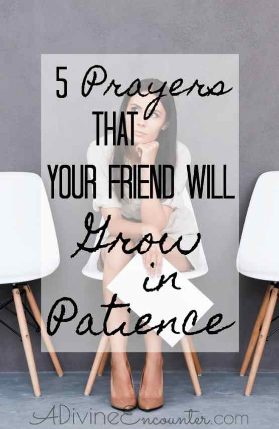 Prayers for Your Friend to Have Patience