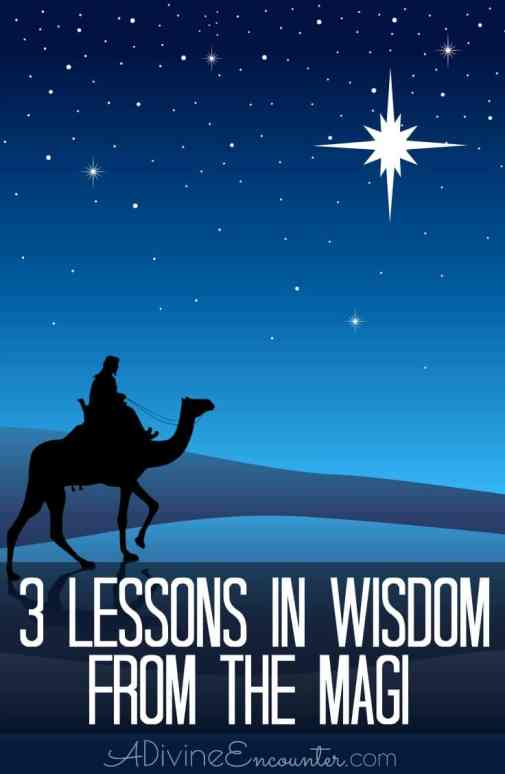 Lessons in Wisdom from the Magi
