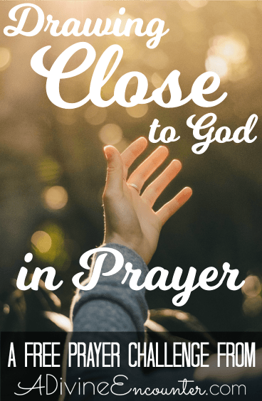Do you long for a deeper relationship with God, but aren't really sure how to draw nearer to God? No matter where you are in your Christian walk, there's always room for drawing closer to God. Take the FREE 5-day prayer challenge, Drawing Close to God in Prayer. #pray #prayer #praying #scripture #bible #faith #god #christian
