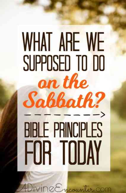 Click to read contemporary principles about how to keep the Sabbath according to the Bible.
