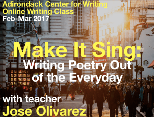 Make It Sing: Writing Poetry Out of the Everyday