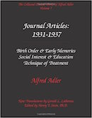 Volume 7: Journal Articles: 1931-1937. Birth Order & Early Memories; Social Interest & Education; Technique of Treatment. [ISBN: 0-9715645-8-2]