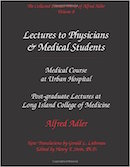 Volume 8: Lectures to Physicians & Medical Students. Medical course at Urban Hospital; Post-graduate Lectures at Long Island College of Medicine. [ISBN: 0-9715645-7-4]