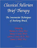 Classical Adlerian Brief Therapy: The Innovative Techniques of Anthony Bruck