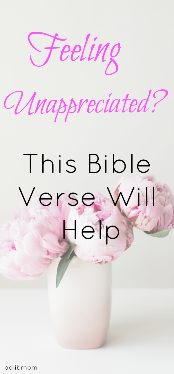 This bible verse will help to lift your spirits and give you a different outlook on your everyday tasks.