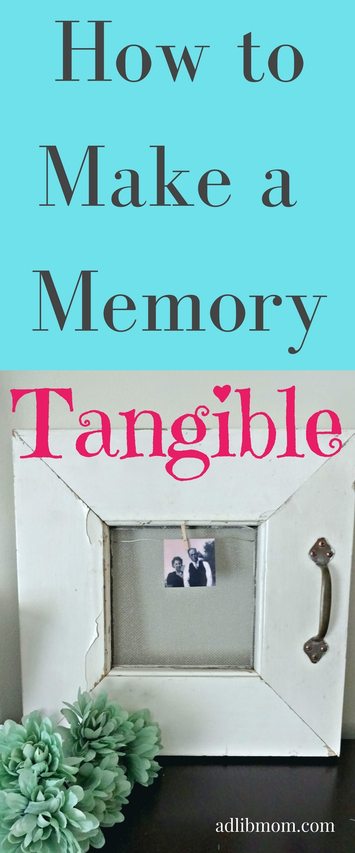 how to turn a memory into a tangible item