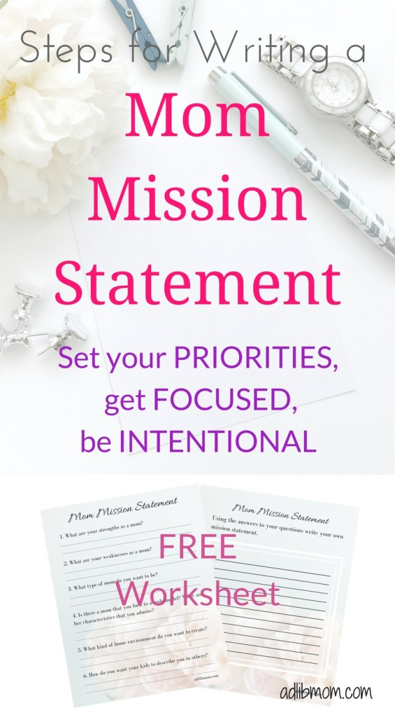 Become a more in the moment and intentional mom. Create a mom mission statement . #mission statement #mom #intentional