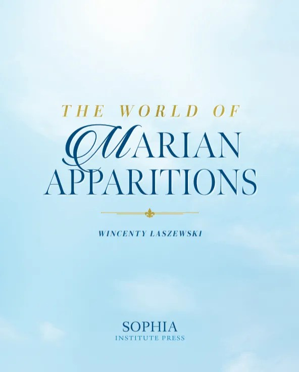 """""""The World of Marian Apparitions: Mary's Appearances and Messages from Fatima to Today"""""""