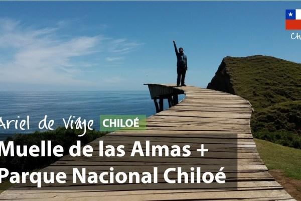 Ariel de Viaje | Muelle de las Almas + Parque Nacional Chiloé