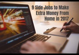 9 Side Jobs to Make Extra Money From Home in 2017