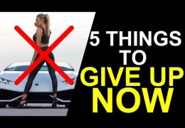 5 Things to Give Up If You Want to Be Successful