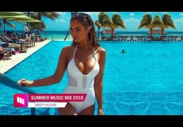 Summer Mix 2018 – Best Of Deep House Sessions Music Chill Out Mix By Magic