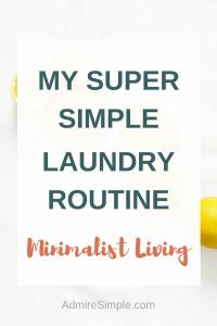 Minimalist Living. My super simple laundry routine. #minimalism #simpleliving #declutter #organize