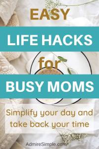 simplify mom life, simplifying life, productivity tips