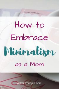 5 ways to embrace minimalism as a mom