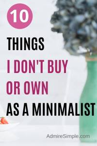 Things I don't buy or own anymore as a minimalist
