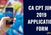 CA CPT JUNE 2019 APPLICATION FORM