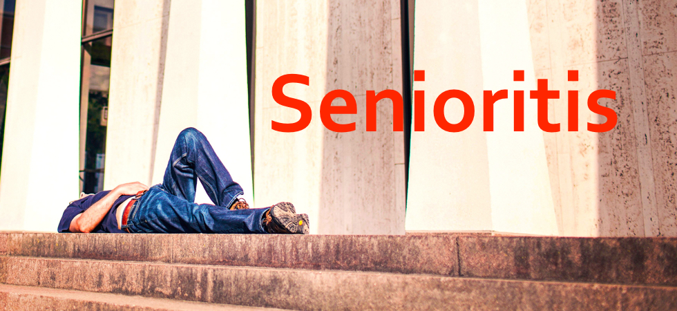 Symptoms and dangers of senioritis  JLV College Counseling