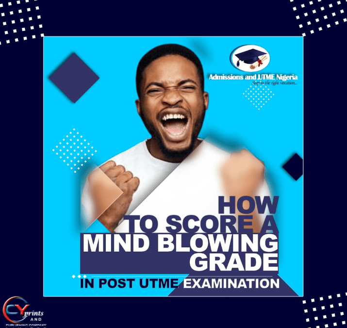 Jambites: How To Score A Mind-Blowing Grade In Post UTME Examinations