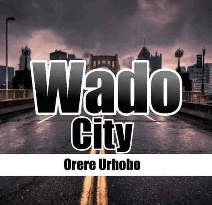 What Is Wado City? The New Urhobo Identity