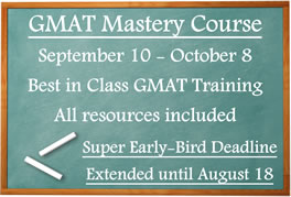 GMAT Mastery Course September 2014