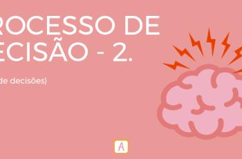 PROCESSO DE DECISÃO 2 – TIPOS DE DECISÕES.