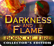 Darkness and Flame: Born of Fire Collectors Full Version