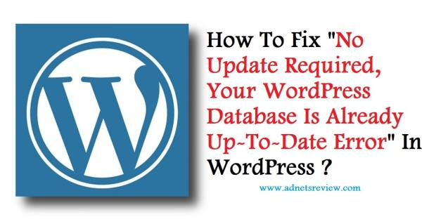 how to fix no update required your wordpress database is already up to date error in wordpress