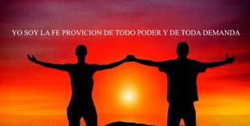 YO SOY LA FE PROVICION DE TODO PODER Y DE TODA DEMANDA